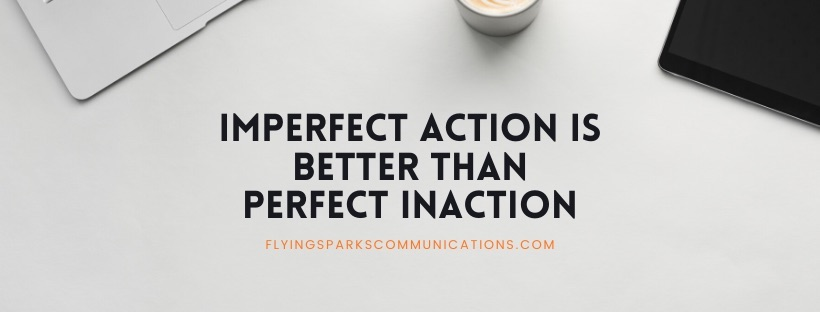 Start an online business with imperfect action is better than perfect inaction